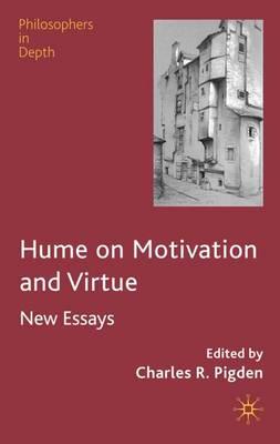 Hume on Motivation and Virtue - Philosophers in Depth (Hardback)