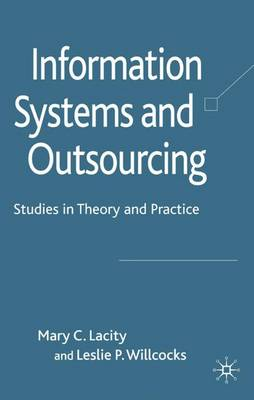 Information Systems and Outsourcing: Studies in Theory and Practice (Hardback)