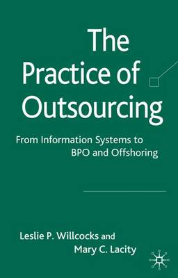 The Practice of Outsourcing: From Information Systems to BPO and Offshoring (Hardback)
