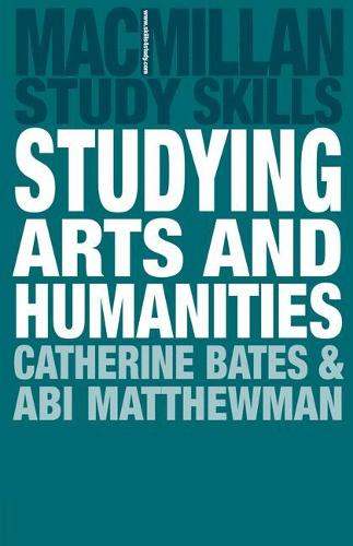 Studying Arts and Humanities - Palgrave Study Skills (Paperback)