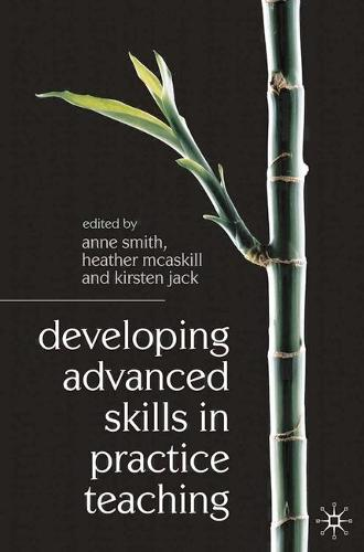Developing Advanced Skills in Practice Teaching (Paperback)