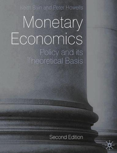 Monetary Economics: Policy and its Theoretical Basis (Paperback)