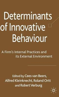 Determinants of Innovative Behaviour: A Firm's Internal Practices and its External Environment (Hardback)