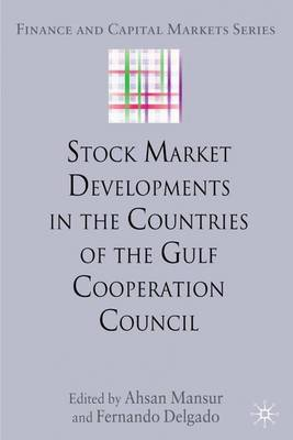 Stock Market Developments in the Countries of the Gulf Cooperation Council - Finance and Capital Markets Series (Hardback)