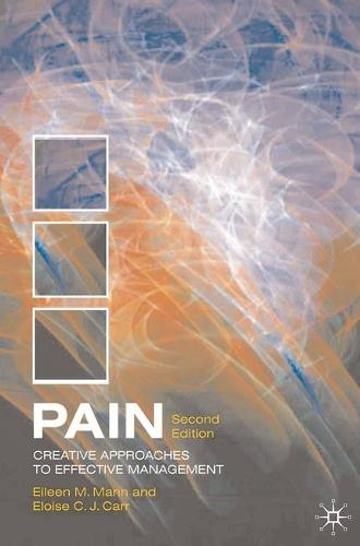 Pain: Creative Approaches to Effective Management (Paperback)