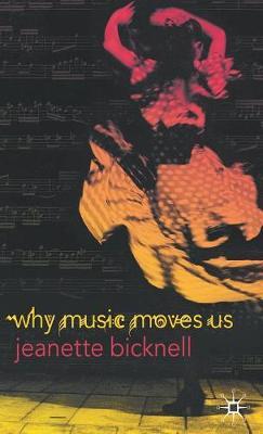 Why Music Moves Us (Hardback)