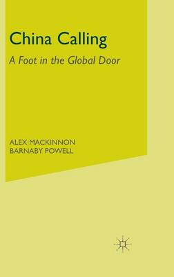 China Calling: A Foot in the Global Door (Hardback)