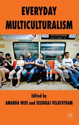 Everyday Multiculturalism (Hardback)