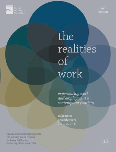 The Realities of Work: Experiencing Work and Employment in Contemporary Society (Paperback)