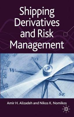 Shipping Derivatives and Risk Management (Hardback)