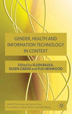 Gender, Health and Information Technology in Context - Health, Technology and Society (Hardback)