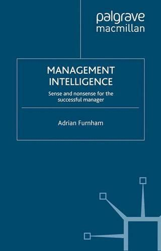 Management Intelligence: Sense and Nonsense for the Successful Manager (Paperback)