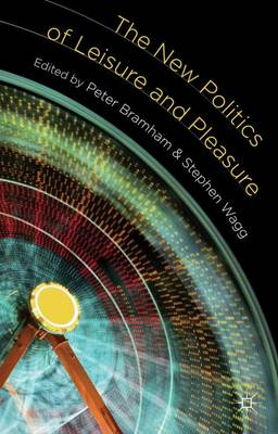 The New Politics of Leisure and Pleasure (Paperback)