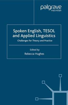 Spoken English, TESOL and Applied Linguistics: Challenges for Theory and Practice (Paperback)