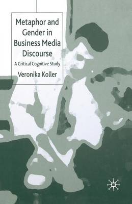 Metaphor and Gender in Business Media Discourse: A Critical Cognitive Study (Paperback)