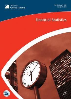 Financial Statistics: Financial Statistics No 558, October 2008 October 2008 No. 558 (Paperback)
