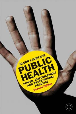 Public Health: Power, Empowerment and Professional Practice (Paperback)
