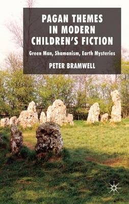 Pagan Themes in Modern Children's Fiction: Green Man, Shamanism, Earth Mysteries (Hardback)