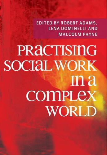 Practising Social Work in a Complex World (Paperback)