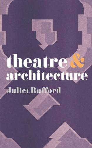 Theatre and Architecture - Theatre And (Paperback)