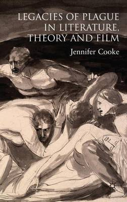 Legacies of Plague in Literature, Theory and Film (Hardback)