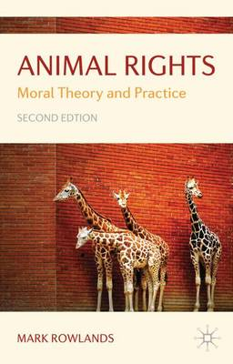 Animal Rights: Moral Theory and Practice (Hardback)
