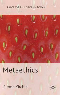 Metaethics - Palgrave Philosophy Today (Paperback)