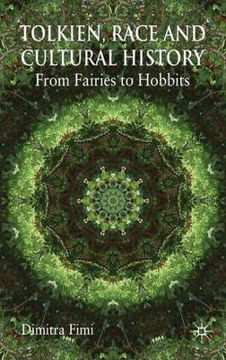 Tolkien, Race and Cultural History: From Fairies to Hobbits (Hardback)