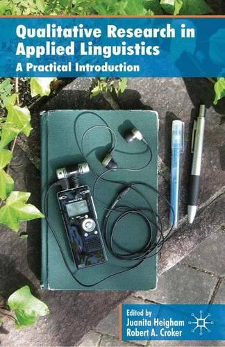 Qualitative Research in Applied Linguistics: A Practical Introduction (Paperback)