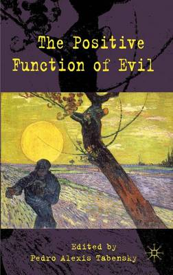 The Positive Function of Evil (Hardback)