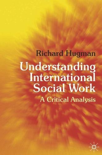 Understanding International Social Work: A Critical Analysis (Paperback)