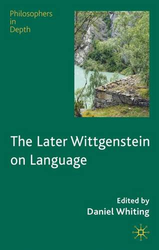 The Later Wittgenstein on Language - Philosophers in Depth (Hardback)