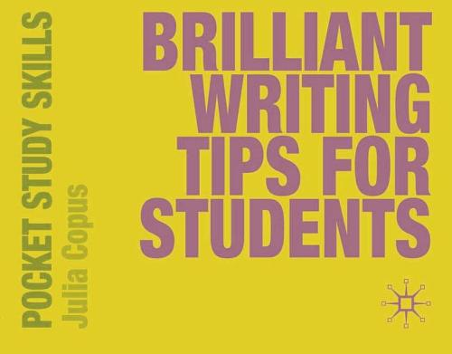 Brilliant Writing Tips for Students - Pocket Study Skills (Paperback)