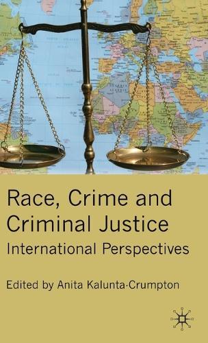 Race, Crime and Criminal Justice: International Perspectives (Hardback)