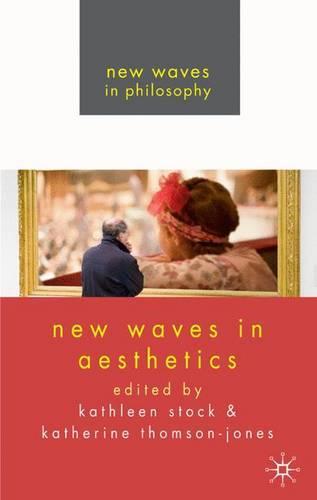 New Waves in Aesthetics - New Waves in Philosophy (Hardback)