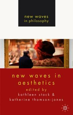 New Waves in Aesthetics - New Waves in Philosophy (Paperback)