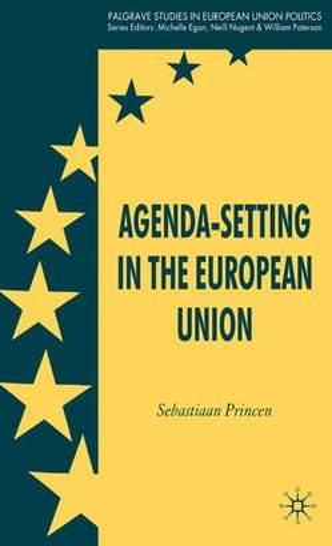 Agenda-Setting in the European Union - Palgrave Studies in European Union Politics (Hardback)