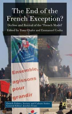 The End of the French Exception?: Decline and Revival of the 'French Model' - French Politics, Society and Culture (Hardback)