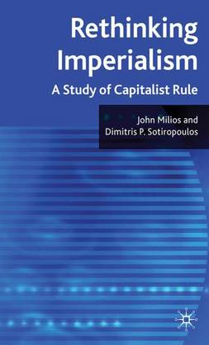 Rethinking Imperialism: A Study of Capitalist Rule (Hardback)