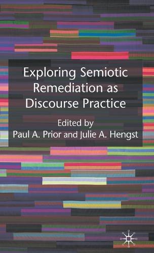 Exploring Semiotic Remediation as Discourse Practice (Hardback)
