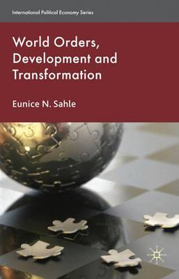 World Orders, Development and Transformation - International Political Economy Series (Hardback)