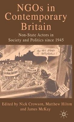 NGOs in Contemporary Britain: Non-state Actors in Society and Politics since 1945 (Hardback)