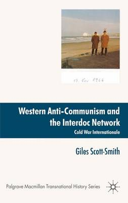 Western Anti-Communism and the Interdoc Network: Cold War Internationale - Palgrave Macmillan Transnational History Series (Hardback)