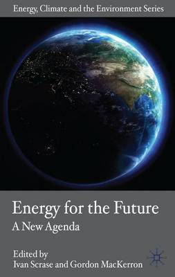 Energy for the Future: A New Agenda - Energy, Climate and the Environment (Hardback)