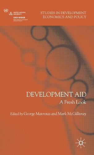 Development Aid: A Fresh Look - Studies in Development Economics and Policy (Hardback)