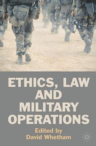 Ethics, Law and Military Operations (Paperback)