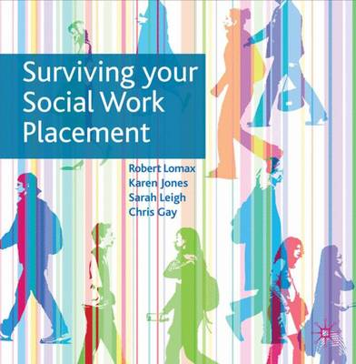 Surviving Your Social Work Placement (Paperback)
