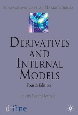 Derivatives and Internal Models - Finance and Capital Markets Series (Hardback)