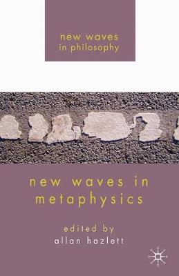 New Waves in Metaphysics - New Waves in Philosophy (Paperback)
