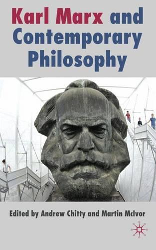 Karl Marx and Contemporary Philosophy (Hardback)